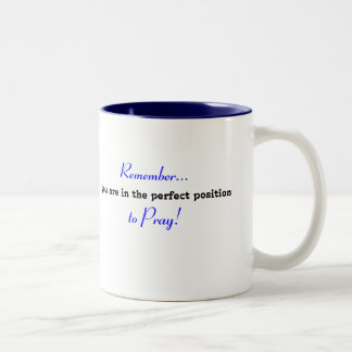 When life knocks you down to your knees, Pray Two-Tone Coffee Mug