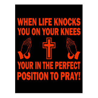WHEN LIFE KNOCKS YOU ON YOUR KNEES POST CARD