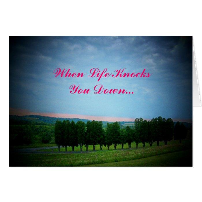 When Life KnocksYou Down... Card