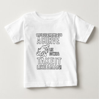 When Life Throws You A Curve LIe Down & Take It Baby T-Shirt