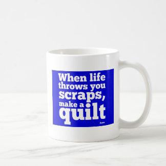 When Life Throws You Scraps - Blue Coffee Mugs