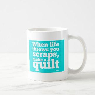 When Life Throws You Scraps - Cyan Coffee Mug