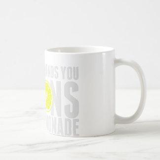 When live give you lemon coffee mug