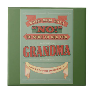 When mom says no, ask for grandma. Tile