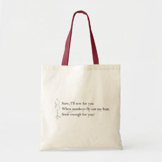 """When monkeys fly out my butt"" Tote"