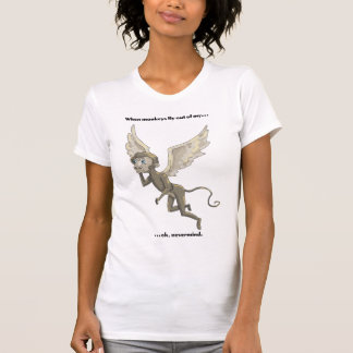 When Monkeys Fly T-Shirt