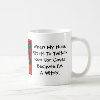 When my Nose Starts to Twitch... Cheeky Witch Mug