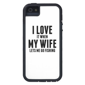 When My Wife Lets Me Go Fishing iPhone 5/5S Cases