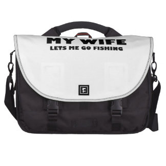 When My Wife Lets Me Go Fishing Commuter Bags