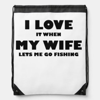When My Wife Lets Me Go Fishing Cinch Bag