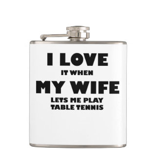 When My Wife Lets Me Play Table Tennis Flasks