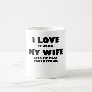 When My Wife Lets Me Play Table Tennis 11 Oz Magic Heat Color-Changing Coffee Mug