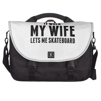 When My Wife Lets Me Skateboard Commuter Bags