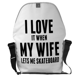 When My Wife Lets Me Skateboard Courier Bags