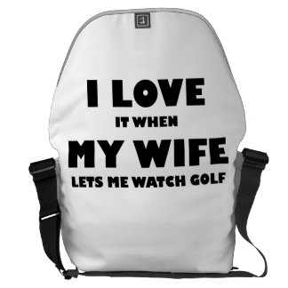 When My Wife Lets Me Watch Golf Messenger Bags