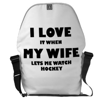 When My Wife Lets Me Watch Hockey Messenger Bags