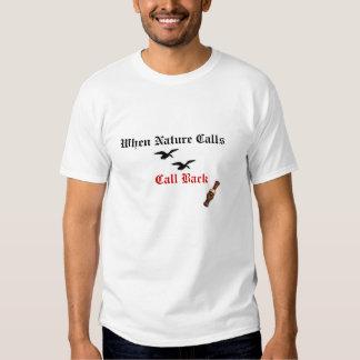 when nature calls, call back t-shirt