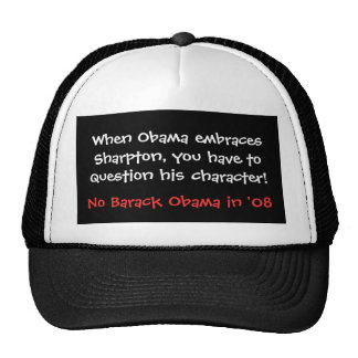 When Obama embraces Sharpton, you have to quest... Trucker Hat