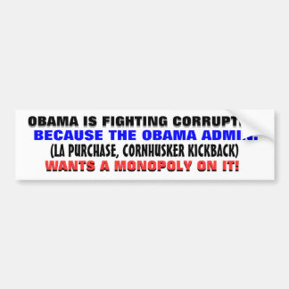 "When Obama ""fights"" corruption.. Car Bumper Sticker"