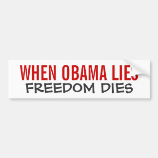 When Obama Lies Freedom Dies Bumper Sticker