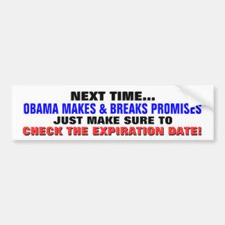 WHEN OBAMA MAKES & BREAKS PROMISES... BUMPER STICKER