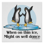 When On Thin Ice Funny Penguins Poster