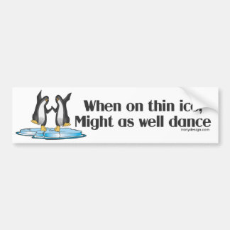 When On Thin Ice Penguins Funny Design Bumper Sticker
