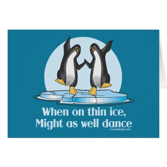 When On Thin Ice Penguins Funny Design Card