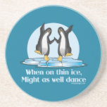 When On Thin Ice Penguins Funny Design Drink Coaster