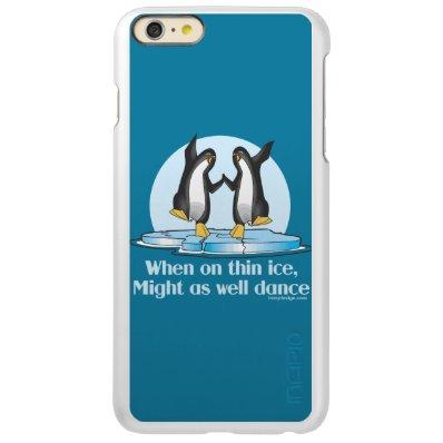 When On Thin Ice Penguins Funny Design Incipio Feather® Shine iPhone 6 Plus Case