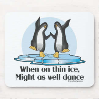 When On Thin Ice Penguins Funny Design Mouse Pad