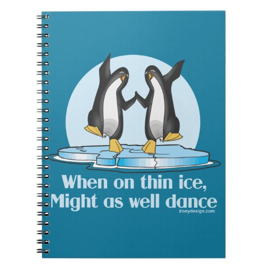 When On Thin Ice Penguins Funny Design Notebook