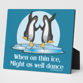 When On Thin Ice Penguins Funny Design Plaque