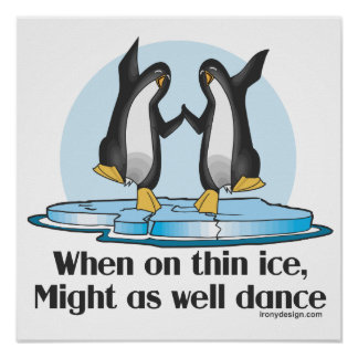 When On Thin Ice Penguins Funny Design Poster