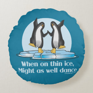 When On Thin Ice Penguins Funny Design Round Pillow
