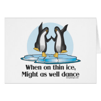 When On Tin Ice Penguins Greeting Card