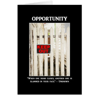 when-one-door-is-closed-another-one-is-slammed-in greeting cards