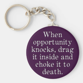 When Opportunity Knocks Keychain