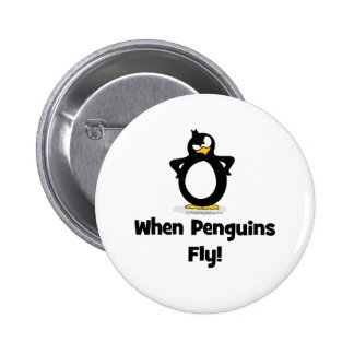 When Penguins Fly! Pinback Button