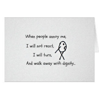 When people annoy me... card