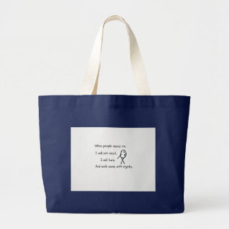 When people annoy me... large tote bag