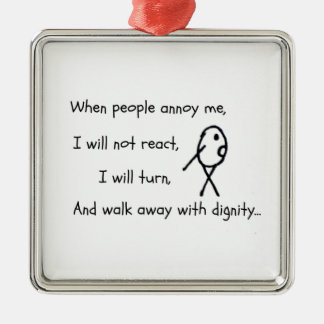 When people annoy me... square metal christmas ornament