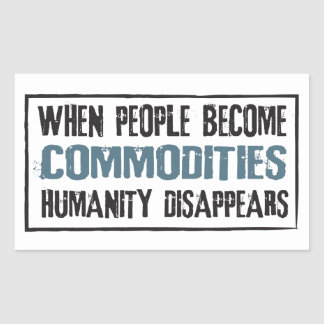 When People Become Commodities Rectangle Sticker