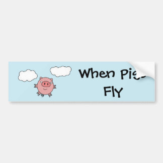 When Pigs Fly bumper sticker