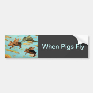 When Pigs Fly Car Bumper Sticker