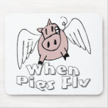 When Pigs Fly Mouse Mat
