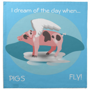 When pigs fly napkin