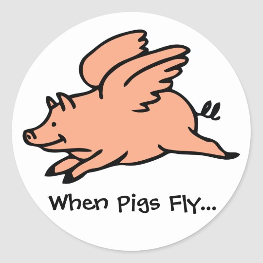 When Pigs Fly... Sticker