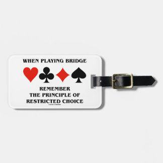When Playing Bridge Principle Of Restricted Choice Luggage Tag