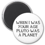 When Pluto Refrigerator Magnet